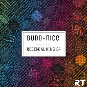Buddynice Redemial King EP Afro Beat Za - Buddynice Redemial King EP