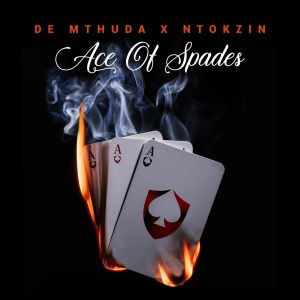 De Mthuda and Ntokzin Ace Of Spades EP Afro Beat Za - De Mthuda & Ntokzin Ace Of Spades EP