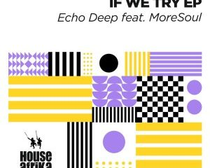 Echo Deep If We Try EP Afro Beat Za 300x240 - Echo Deep If We Try EP