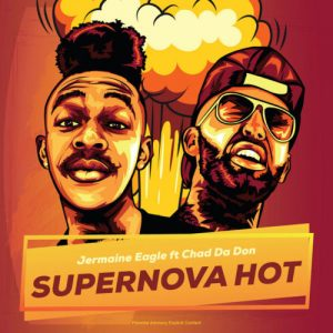 Jermaine Eagle – Supernova Hot Ft. Chad Da Don 300x300 - Jermaine Eagle – Supernova Hot Ft. Chad Da Don