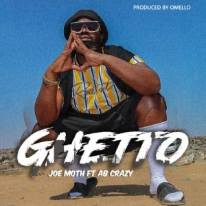 Joe Moth – Ghetto ft. AB Crazy 300x300 - Joe Moth – Ghetto ft. AB Crazy