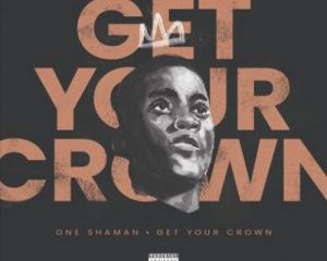 One Shaman – Get Your Crown 300x240 - One Shaman – Get Your Crown