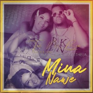 Tee M Bee – Mina Name Ft. Gloria Sole Mavuthela - Tee M Bee – Mina Name Ft. Gloria Sole & Mavuthela