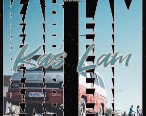 The Good Kid – Kas Lam Ft. King Sweet Kid 300x240 - The Good Kid – Kas Lam Ft. King Sweet Kid