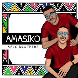 Afro Brotherz The Finale feat Caiiro Pastor Snow mp3 image Afro Beat Za 300x300 - Afro Brotherz Amasiko EP