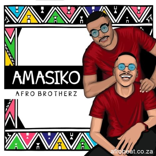 Afro Brotherz The Finale feat Caiiro Pastor Snow mp3 image Afro Beat Za - Afro Brotherz Amasiko EP