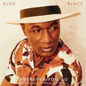 Aloe Blacc – Wherever You Go DJ Ganyani De Mogul SA Remix Hiphopza - Aloe Blacc – Wherever You Go (DJ Ganyani & De Mogul SA Remix)