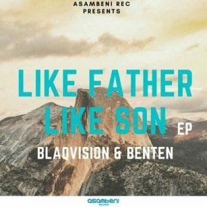 Blaqvision BenTen – New Reformed Ft. Dj Ligwa Hiphopza 8 - Blaqvision & BenTen – Like Father Like Son (Song)