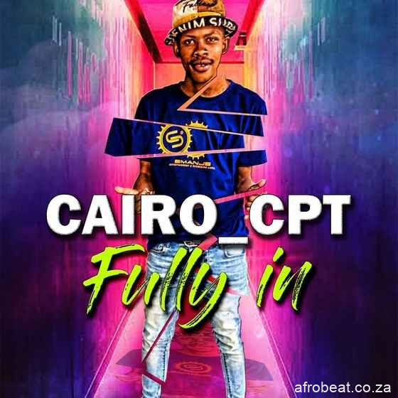 Cairo Cpt – Fully In Hiphopza - Cairo Cpt – Fully In