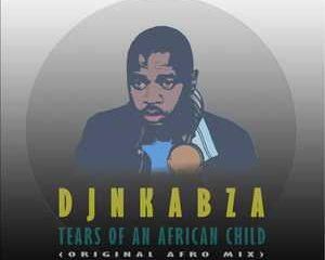 DJ Nkabza – Tears Of An African Child Hiphopza 300x240 - DJ Nkabza – Tears Of An African Child