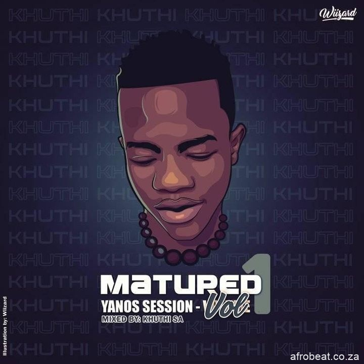 Khuthi SA – Matured Yanos Session Vol. 1 Hiphopza - Khuthi SA – Matured Yanos Session Vol. 1