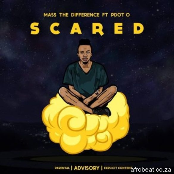 Mass The Difference ft Pdot O – Scared - Mass The Difference – Scared Ft. Pdot O