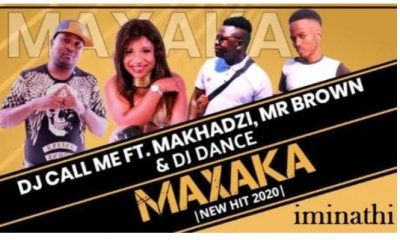 DJ Call Me – Maxaka Ft. Makhadzi Mr Brown DJ Dance 400x240 - DJ Call Me – Maxaka Ft. Makhadzi, Mr Brown & DJ Dance