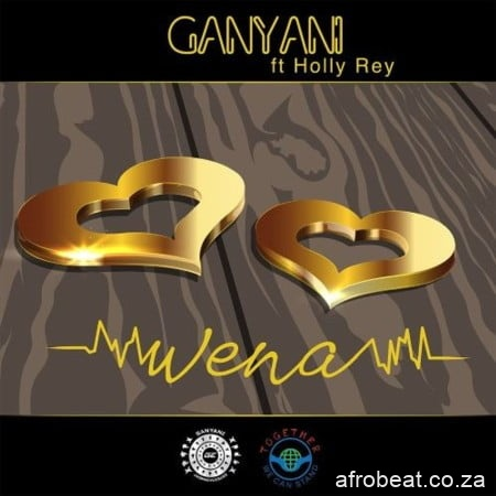 DJ Ganyani – Wena ft. Holly Rey hiphopza - DJ Ganyani – Wena Ft. Holly Rey