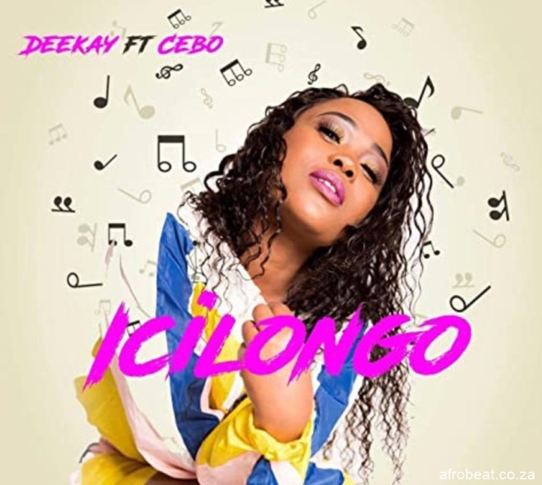 Deekay Icilongo Ft. Cebo Hiphopza - Deekay – Icilongo Ft. Cebo