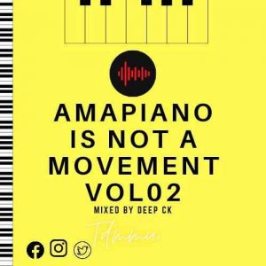 Deep Ck – Amapiano Is A Movement Vol. 02 Hiphopza 300x300 - Deep Ck – Amapiano Is A Movement Vol. 02