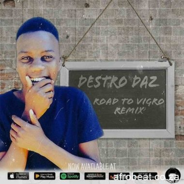 Destro Daz – Road To Vigro Remix Hiphopza - Destro Daz – Road To Vigro (Remix)