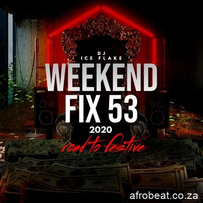 Dj Ice Flake – WeekendFix 53 Road 2 Festive Mix Hiphopza - Dj Ice Flake – WeekendFix 53 (Road 2 Festive Mix)
