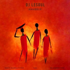 Dj Lesoul – Amabele Ft. Deep Narratives Tns Blaqrhythm Hiphopza 300x300 - Dj Lesoul – Amabele Ft. Deep Narratives, Tns & Blaqrhythm