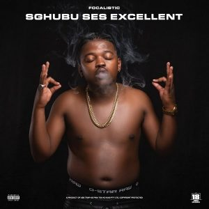 Focalistic Sghubu Ses Excellent Album 300x300 - Focalistic – In Your Mind Ft. Dj Venom, Dj Maphorisa & Tyler Icu