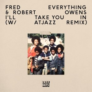 Fred Everything Robert Owens – Ill Take You In Atjazz Remix Hiphopza - Fred Everything & Robert Owens – I'll Take You In (Atjazz Remix)