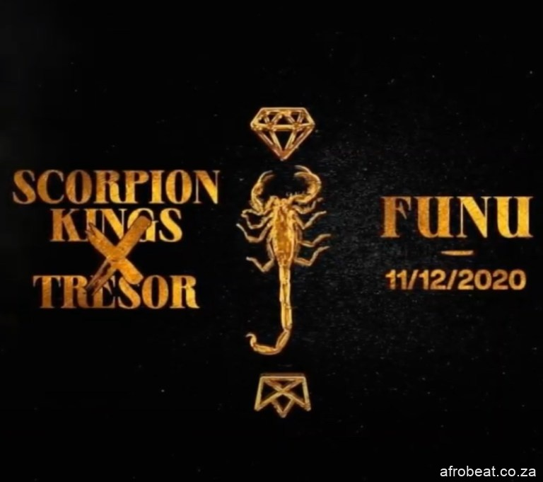 Scorpion Kings – Funu Ft. Tresor Snippet - Scorpion Kings – Funu (Official) Ft. Tresor
