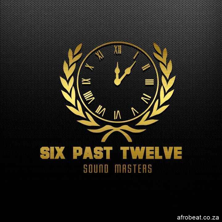 Six Past Twelve – Monyamaneng Ft. Blesser Ghabi London Hiphopza - Six Past Twelve – Monyamaneng Ft. Blesser & Ghabi London