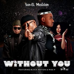 Sun EL Musician – Without You Ft. Black Motion Miss P Hiphopza 300x300 - Sun-EL Musician – Without You Ft. Black Motion & Miss P