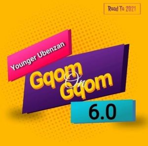 133904973 2865317853744142 5204538717525567364 n 300x296 - Younger Ubenzan – Gqom On Gqom 6 Mix (Road To 2021)