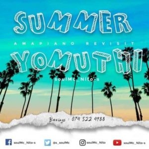 138759792 779513885983239 1097621491570760846 n e1610558475199 300x300 - soulMc_Nito-s – Summer Yomuthi (Amapiano Revisit)