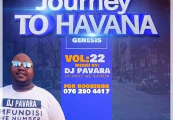 139801336 1133730740376606 5759612352656459951 n e1610901058669 345x240 - DJ Pavara – Journey to Havana Vol 22 Mix (Mfundisi we Number)