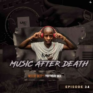 141472970 4215701765111245 4267234259817433753 o 300x298 - Deejay Mnc – Music After Death Episode 34 (Neo De Deep's Birthday Mix)