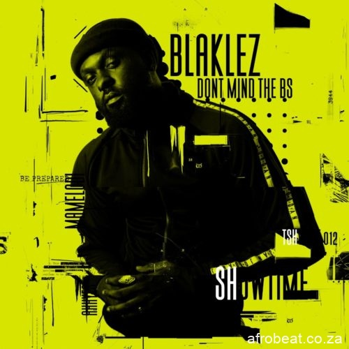 Blaklez – Turn The Lights Off ft. PdotO Hiphopza - Blaklez – All The Right Things Ft. Thapelo Mashiane & Mguccifab TheDJ