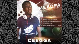 Ceega – Meropa 122 100 Local Hiphopza - Ceega – Meropa 122 (100% Local)