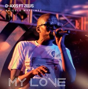 D Axis My Love Ft. Zeus Nicole Martinez 296x300 - D-Axis – My Love Ft. Zeus & Nicole Martinez