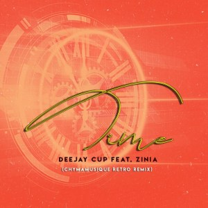 Deejay Cup Zinia – Time Chymamusique Retro Remix Hiphopza - Deejay Cup, Zinia – Time (Chymamusique Retro Remix)