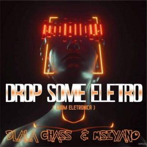 Dlala Chass Msiyano – Drop Some Electro Hiphopza 300x300 - Dlala Chass & Msiyano – Drop Some Electro