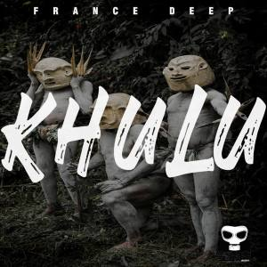 France Deep – KHULU Original Mix Hiphopza - France Deep – KHULU (Original Mix)
