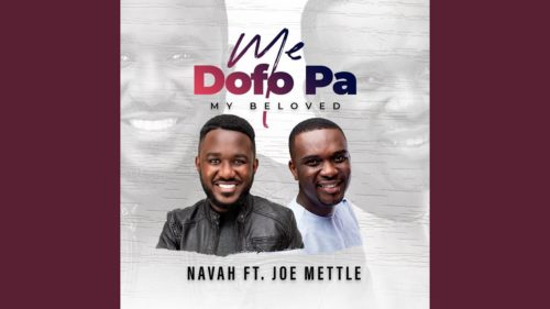 Navah – Me Dofo Pa Ft. Joe Mettle My Beloved Hiphopza - Navah – Me Dofo Pa Ft. Joe Mettle (My Beloved)