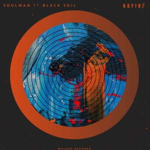 Soulman Black Soil – Kufiri Original Mix Hiphopza - Soulman, Black Soil – Kufiri (Original Mix)