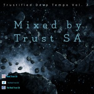 Trust SA – Trustified Deep Tempo Vol. 2 Hiphopza - Trust SA – Trustified Deep Tempo Vol. 2