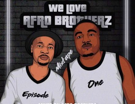 Afro Brotherz – We Love Afro Brotherz Vol. 1 hiphopza 440x337 - Afro Brotherz – We Love Afro Brotherz Vol. 1