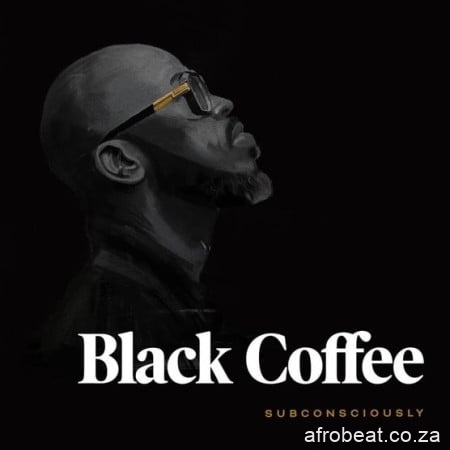 Black Coffee – Subconsciously Hiphopza 3 - Black Coffee – Time Ft. Cassie