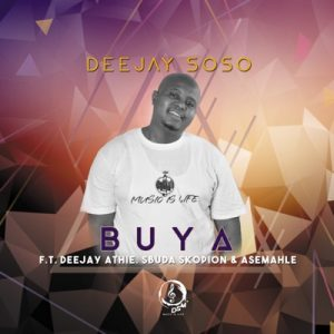 Deejay Soso – Buya Ft. Deejay Athie Asemahle Sbuda Skopion Hiphopza 300x300 - Deejay Soso – Buya Ft. Deejay Athie, Asemahle & Sbuda Skopion