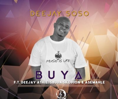 Deejay Soso – Buya Ft. Deejay Athie Asemahle Sbuda Skopion Hiphopza 400x337 - Deejay Soso – Buya Ft. Deejay Athie, Asemahle & Sbuda Skopion