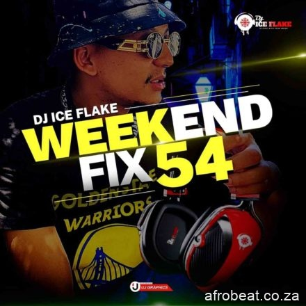 Dj Ice Flake – WeekendFix 54 Mix Hiphopza - Dj Ice Flake – WeekendFix 54 Mix