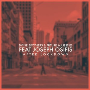 Dvine Brothers Future Majesties – After Lockdown Ft. Joseph Osifis Hiphopza - D'vine Brothers & Future Majesties – After Lockdown Ft. Joseph Osifis