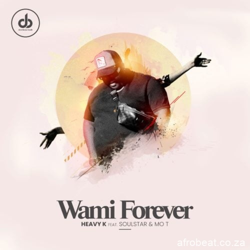 Heavy K – Wami Forever Ft. Soulstar Mo T Hiphopza 1 - Heavy K – Wami Forever Ft. Soulstar & Mo T