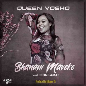Queen Vosho – Bhanani Mavoko Ft. Icon Lamaf Hiphopza 300x300 - Queen Vosho – Bhanani Mavoko Ft. Icon Lamaf