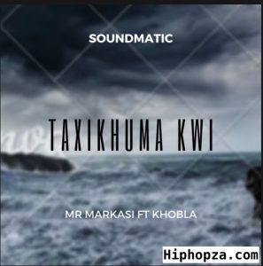 Screen Shot 2021 02 22 at 10.29.58 PM 297x300 - Soundmatic (Mr Markasi) – Taxikhuma kwi Ft. Khobla